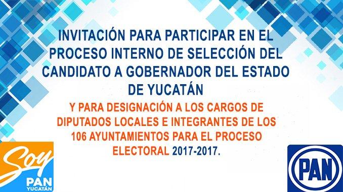 INVITACIÓN PARA PARTICIPAR EN EL PROCESO INTERNO DE SELECCIÓN DEL CANDIDATO A GOBERNADOR DEL ESTADO DE YUCATÁN  DESIGNACIÓN A LOS CARGOS DE DIPUTADOS LOCALES E INTEGRANTES DE LOS 106 AYUNTAMIENTOS PARA EL PROCESO ELECTORAL